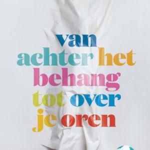 boek_cover_Van_Achter_Het_Behang_Tot_Over_Je_Oren